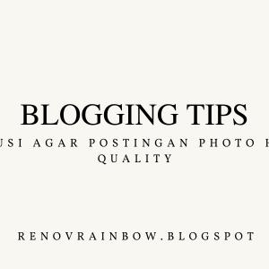 Solusi Agar Postingan Photo Blogspot Tidak Buram
