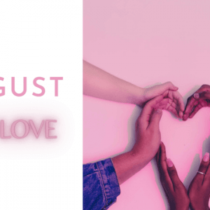 August Theme, Self-Love