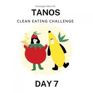 Menjadi vegetarian Tanos Clean Eating Challenge Day 7