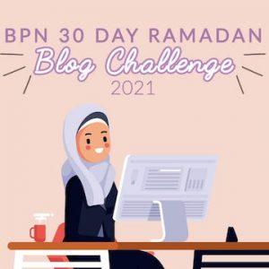 BPN Ramadan Blog Challenge